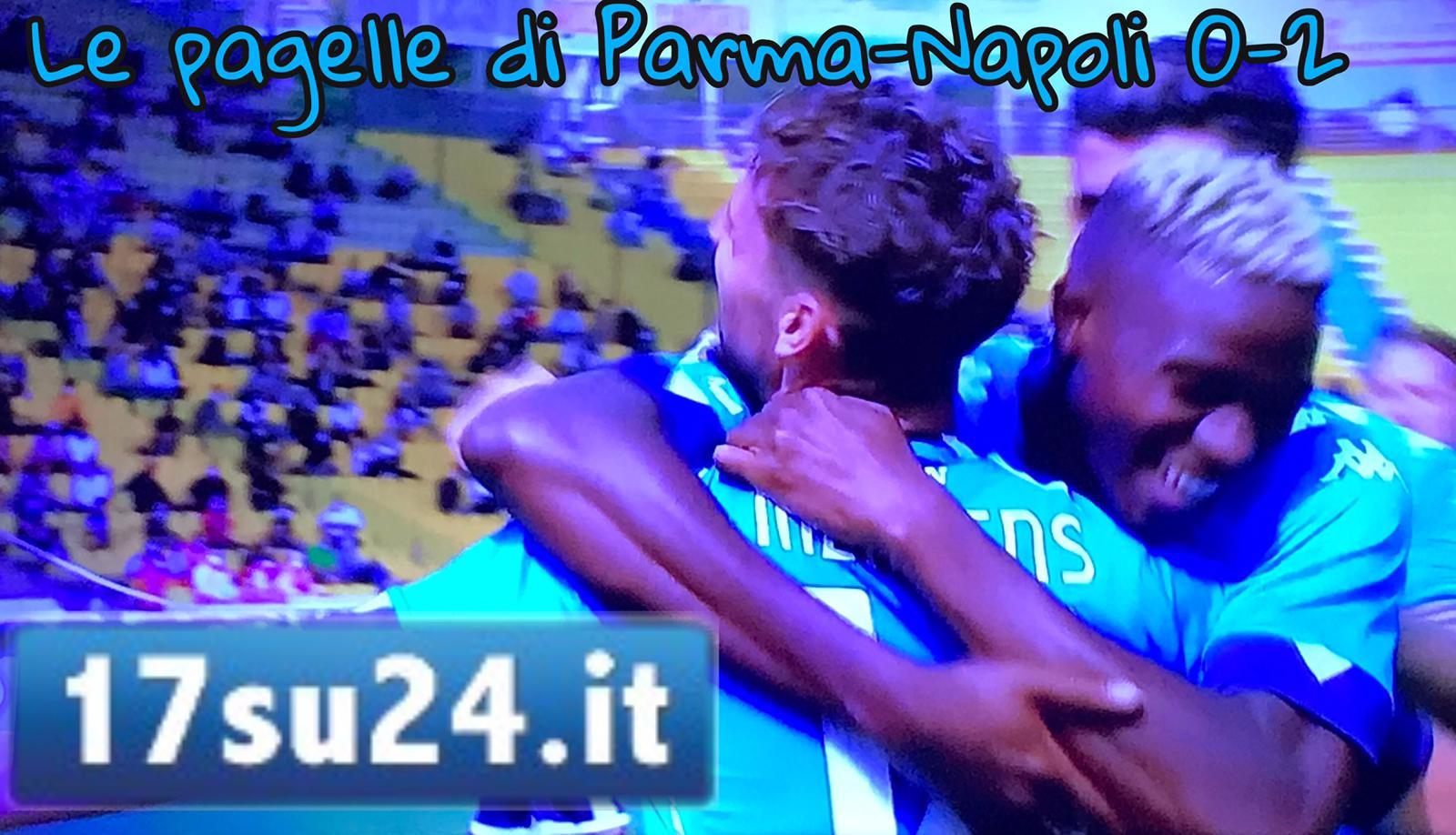 Le pagelle di Parma-Napoli - 17su24.it